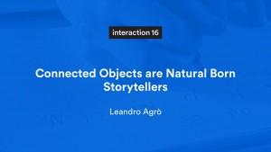 Connected objects are natural born storytellers. Apparaten die met elkaar verbonden zijn, zijn natuurlijke verhalenvertellers. Als alles met elkaar verbonden is en al deze data wordt opgeslagen, hoe zit het dan met de privacy van mensen?