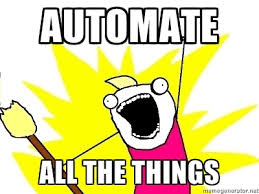 A cartoon. A guy says: Automate all the things. Een cartoon. Een jongen roept: Automatiseer alles.
