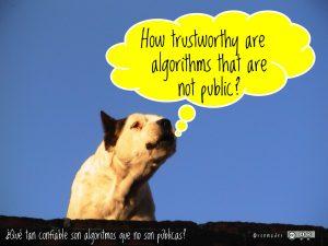 """A dog with a dialogue balloon. He says: """"How trustworthy are algoritms that are not public?"""". Een hond en een tekstballon. Hij zegt: """"Hoe betrouwbaar zijn algoritmes die niet openbaar zijn?""""."""