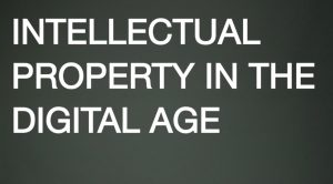Intellectual property in the digital age. Copyright. Intelectueel eigendom in het digitale tijdperk. Auteursrecht.