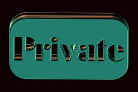 Private, privacy.